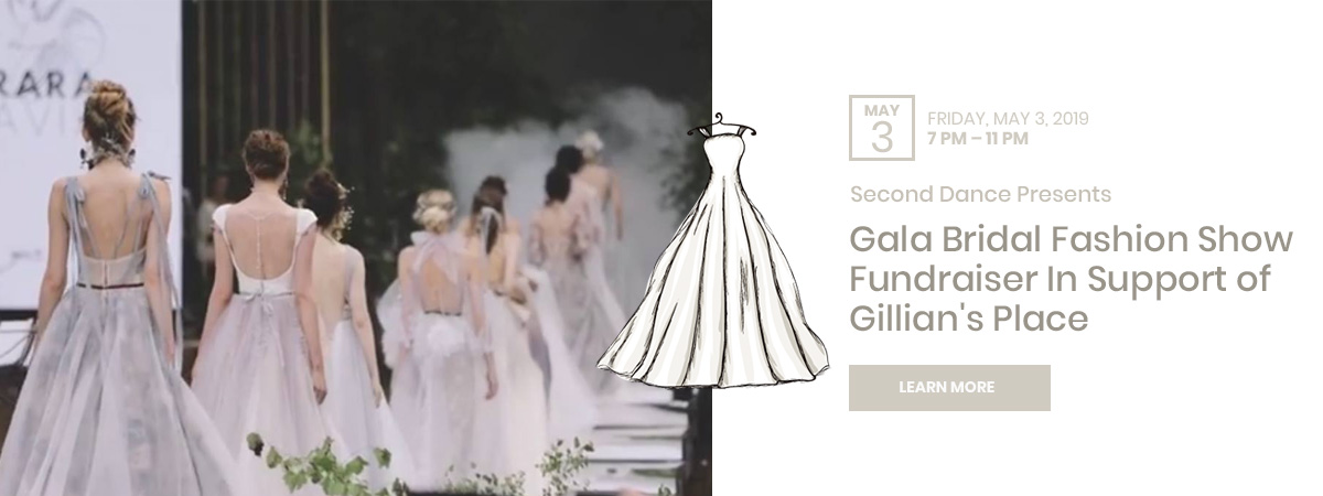 Second Dance Presents - Gala Bridal Fashion Show Fundraiser in Support of Gillian's Place